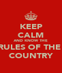 KEEP CALM AND KNOW THE RULES OF THE  COUNTRY - Personalised Poster A4 size