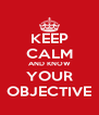KEEP CALM AND KNOW YOUR OBJECTIVE - Personalised Poster A4 size