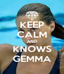 KEEP CALM AND KNOWS GEMMA - Personalised Poster A4 size