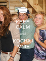KEEP CALM and KOCHAJ  MNIE - Personalised Poster A4 size