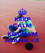 KEEP CALM AND KOCHAM ALANA <3 - Personalised Poster A4 size