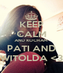 KEEP CALM AND KOCHAM PATI AND WITOLDA <3 - Personalised Poster A4 size