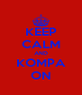 KEEP CALM AND KOMPA ON - Personalised Poster A4 size