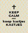 KEEP CALM AND koop kastjes KASTJES - Personalised Poster A4 size