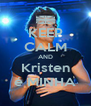 KEEP CALM AND Kristen é MINHA - Personalised Poster A4 size