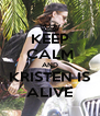 KEEP CALM AND KRISTEN IS ALIVE - Personalised Poster A4 size