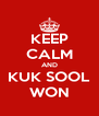 KEEP CALM AND KUK SOOL WON - Personalised Poster A4 size