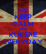 KEEP CALM AND KUKERE EVERYDAY - Personalised Poster A4 size