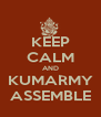 KEEP CALM AND KUMARMY ASSEMBLE - Personalised Poster A4 size