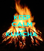 KEEP CALM AND KUMCHA  - Personalised Poster A4 size
