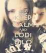 KEEP CALM AND LÓDI DILÓ - Personalised Poster A4 size