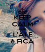 KEEP CALM AND L'ALE è FICA - Personalised Poster A4 size