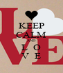 KEEP CALM AND L  O V  E - Personalised Poster A4 size