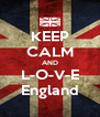 KEEP CALM AND L-O-V-E England - Personalised Poster A4 size