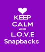 KEEP CALM AND L.O.V.E Snapbacks  - Personalised Poster A4 size