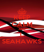 KEEP CALM AND L  SEAHAWKS  - Personalised Poster A4 size
