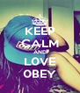 KEEP CALM AND L0VE 0BEY - Personalised Poster A4 size