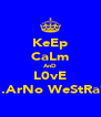KeEp CaLm AnD L0vE #..ArNo WeStRa** - Personalised Poster A4 size