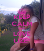 KEEP CALM AND  L0VE LIZE* - Personalised Poster A4 size