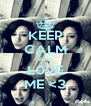 KEEP CALM AND L0VE ME <3 - Personalised Poster A4 size