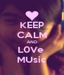 KEEP CALM AND L0Ve  MUsic - Personalised Poster A4 size