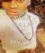 KEEP CALM AND l0VE MYRA  - Personalised Poster A4 size