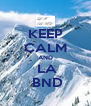 KEEP CALM AND  LA   BND  - Personalised Poster A4 size