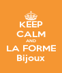 KEEP CALM AND LA FORME Bijoux - Personalised Poster A4 size
