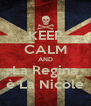 KEEP CALM AND La Regina è La Nicole - Personalised Poster A4 size
