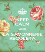 KEEP CALM AND LA SAVONNERIE RECOLETA - Personalised Poster A4 size