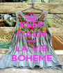 KEEP CALM AND LA VIE BOHEME - Personalised Poster A4 size
