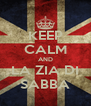 KEEP CALM AND LA ZIA DI SABBA - Personalised Poster A4 size