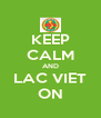 KEEP CALM AND LAC VIET ON - Personalised Poster A4 size