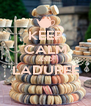 KEEP CALM AND LADUREE  - Personalised Poster A4 size