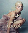 KEEP CALM AND LADY GAGA - Personalised Poster A4 size