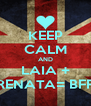 KEEP CALM AND LAIA + RENATA= BFF - Personalised Poster A4 size