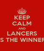 KEEP CALM AND LANCERS IS THE WINNER - Personalised Poster A4 size