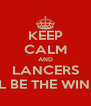 KEEP CALM AND LANCERS WILL BE THE WINNER - Personalised Poster A4 size