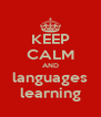 KEEP CALM AND languages learning - Personalised Poster A4 size