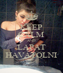 KEEP CALM AND LAPAT HAVÁTOLNI - Personalised Poster A4 size