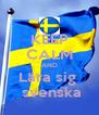 KEEP CALM AND Lära sig   svenska - Personalised Poster A4 size