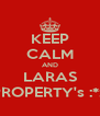 KEEP CALM AND LARAS PROPERTY's :*:* - Personalised Poster A4 size