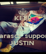 KEEP CALM AND Larasct  support JUSTIN  - Personalised Poster A4 size