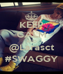 KEEP CALM AND @Larasct #SWAGGY - Personalised Poster A4 size