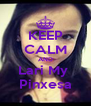 KEEP CALM AND Lari My  Pinxesa - Personalised Poster A4 size