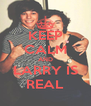 KEEP CALM AND LARRY IS REAL - Personalised Poster A4 size