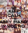 KEEP CALM AND LARRY MANDA Y VOS NO - Personalised Poster A4 size