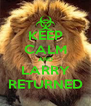 KEEP CALM AND LARRY RETURNED - Personalised Poster A4 size