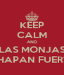 KEEP CALM AND LAS MONJAS CHAPAN FUERTE - Personalised Poster A4 size