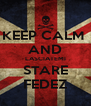 KEEP CALM  AND LASCIATEMI STARE FEDEZ - Personalised Poster A4 size